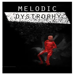 Melodic Dystrophy