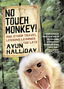 No Touch Monkey, by Ayun Halliday
