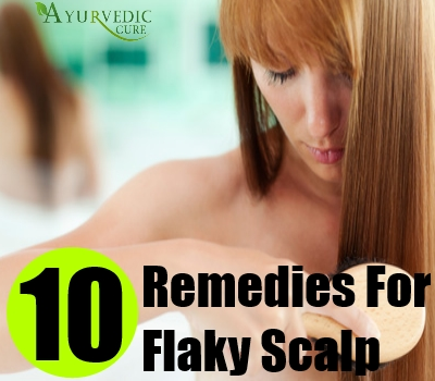 10 Remedies For Flaky Scalp