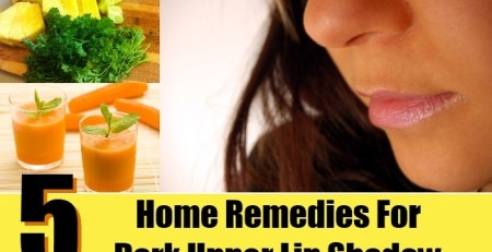 Home Remedies For Dark Upper Lip Shadow