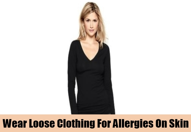 Wear Loose Clothing For Allergies On Skin
