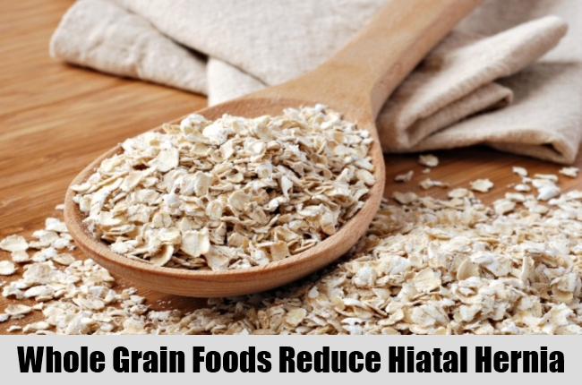 Whole Grain Foods Reduce Hiatal Hernia