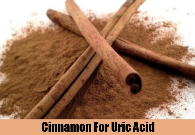 Cinnamon For Uric Acid