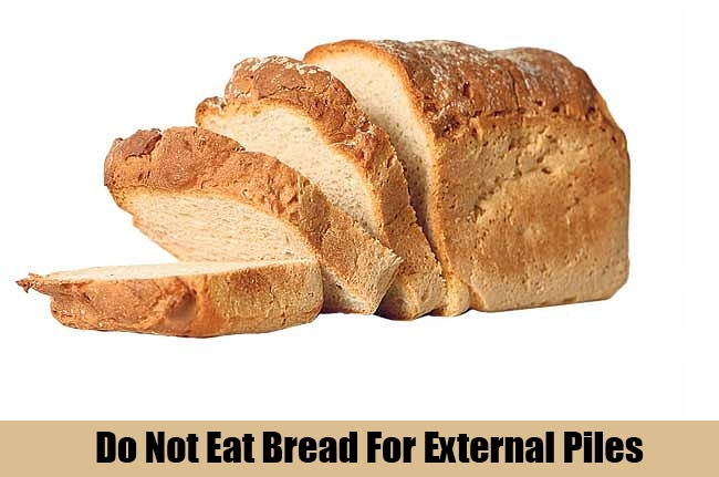 Do Not Eat Bread For External Piles