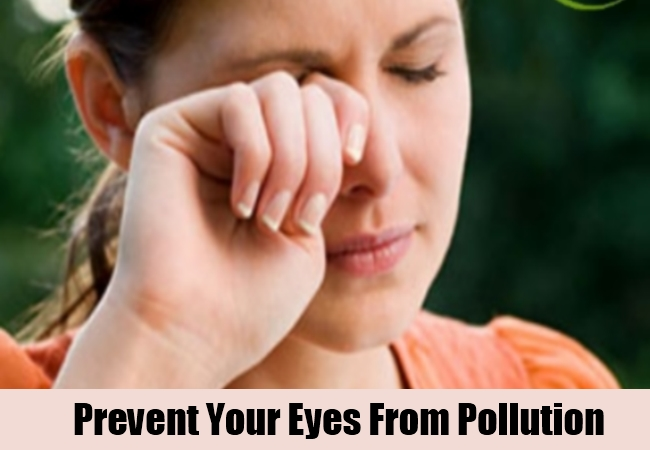 Prevent Your Eyes From Pollution