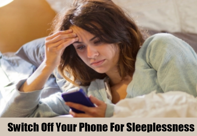 Switch Off Your Phone For Sleeplessness