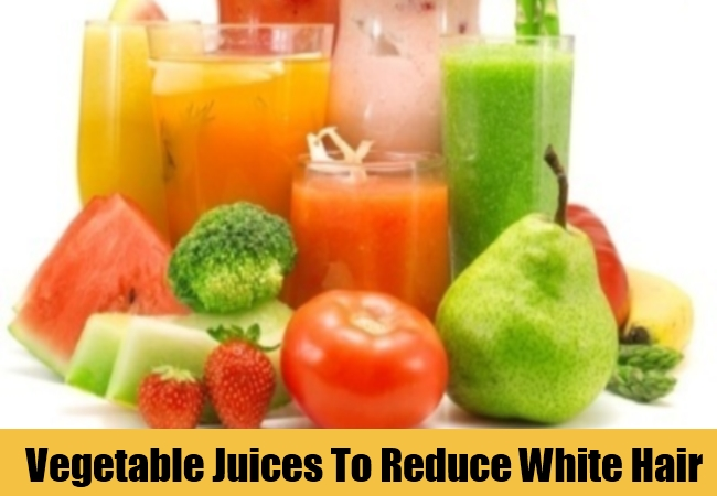Vegetable Juices To Reduce White Hair