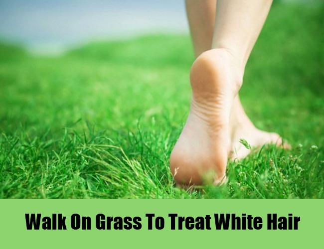 Walk On Grass To Treat White Hair