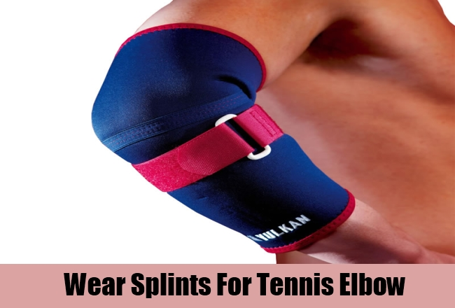 Wear Splints For Tennis Elbow