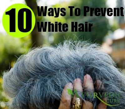 10 effective ways to prevent white hair usa uk herbal supplements