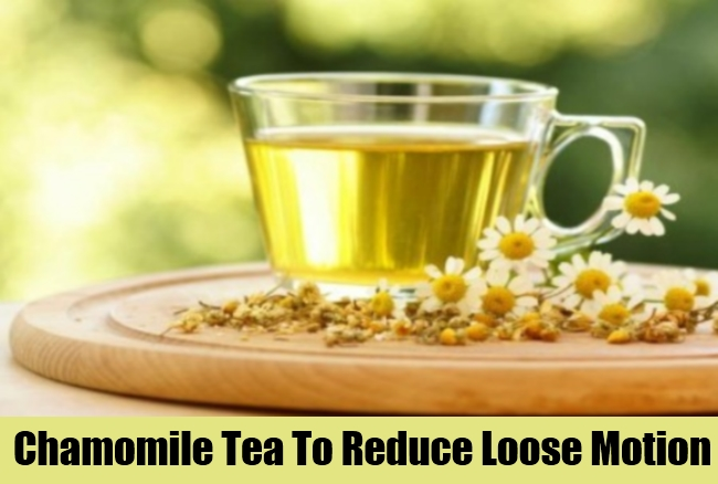 Chamomile Tea To Reduce Loose Motion