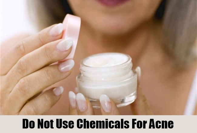 Do Not Use Chemicals For Acne