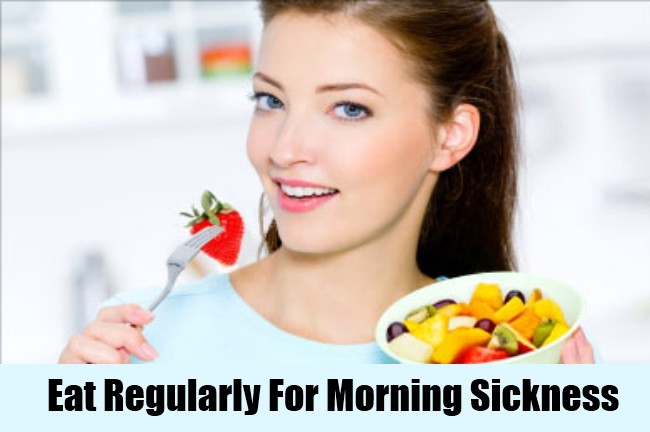 Eat Regularly For Morning Sickness
