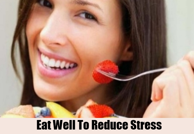 Eat Well To Reduce Stress