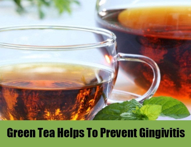 Green Tea Helps To Prevent Gingivitis