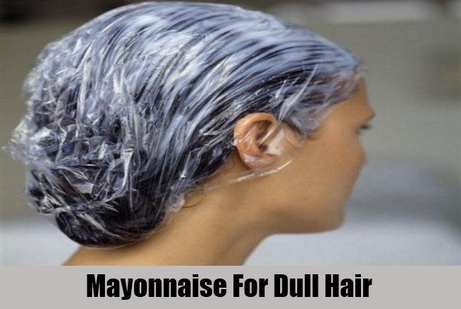 Mayonnaise For Dull Hair
