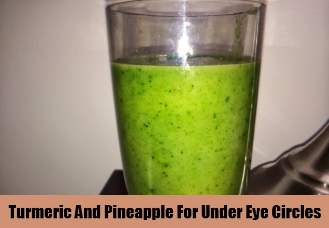 Turmeric And Pineapple For Under Eye Circles