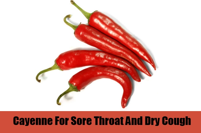 Cayenne For Sore Throat And Dry Cough
