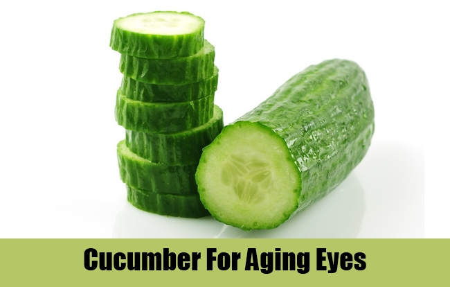 Cucumber For Aging Eyes
