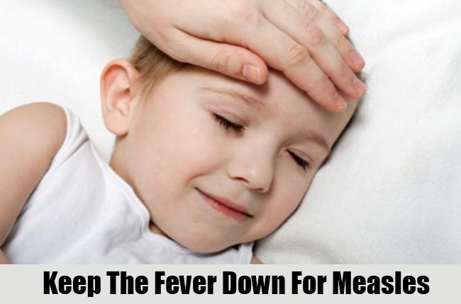 Keep The Fever Down For Measles