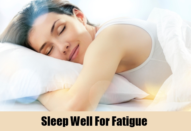 Sleep Well For Fatigue