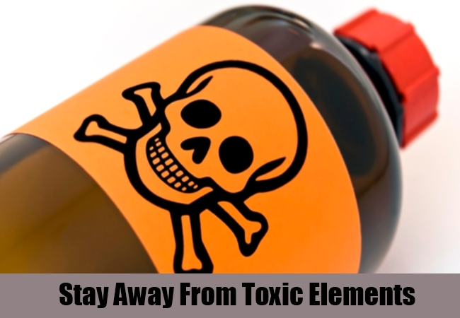 Stay Away From Toxic Elements