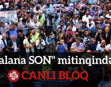 """""""Talana SON"""" mitinqi – CANLI BLOQ"""