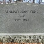 Is affiliate marketing dead?