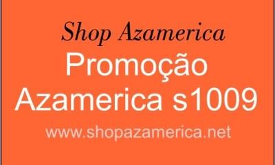 promoção azamerica s1009