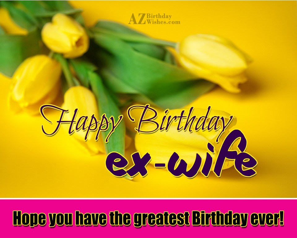 Birthday Wishes For Ex Wife