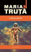 Marian Truta - A-doua venire