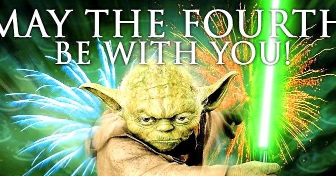 STAR WARS DAY ~ MAY THE 4TH BE WITH YOU