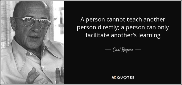Carl Rogers quote: A person cannot teach another person directly ...