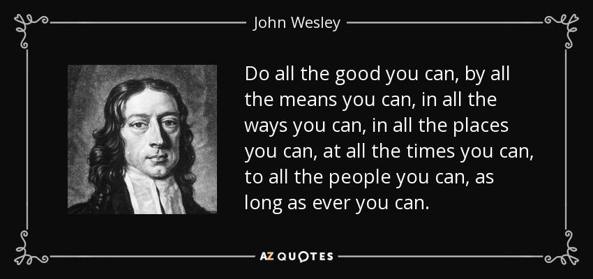 Image result for john wesley quote doing good