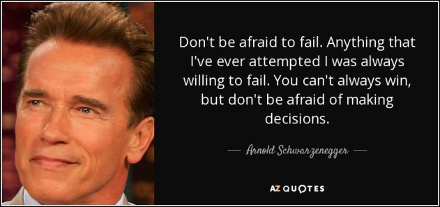 Image result for don't be afraid to fail arnold