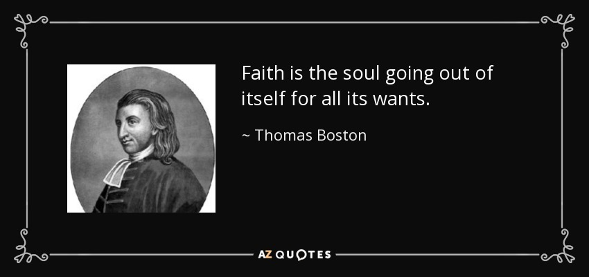https://i2.wp.com/www.azquotes.com/picture-quotes/quote-faith-is-the-soul-going-out-of-itself-for-all-its-wants-thomas-boston-80-26-49.jpg