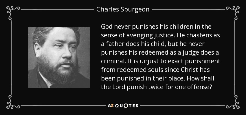 https://i2.wp.com/www.azquotes.com/picture-quotes/quote-god-never-punishes-his-children-in-the-sense-of-avenging-justice-he-chastens-as-a-father-charles-spurgeon-120-37-72.jpg