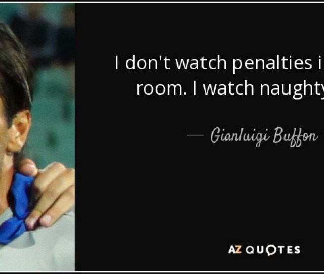 I Dont Watch Penalties In My Hotel Room I Watch Naughty Videos
