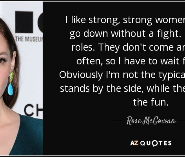 I Like Strong Strong Women Who Dont Go Down Without A Fight