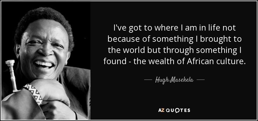 Image result for hugh masekela quotes