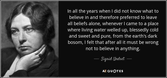 Sigrid Undset quote  In all the years when I did not know what    In all the years when I did not know what to believe in and therefore  preferred
