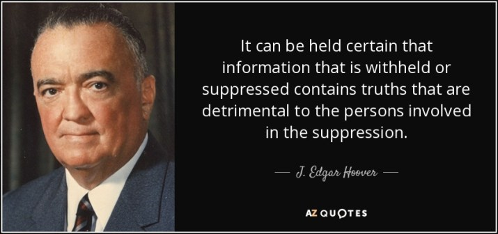 J. Edgar Hoover quote: It can be held certain that information that is  withheld...
