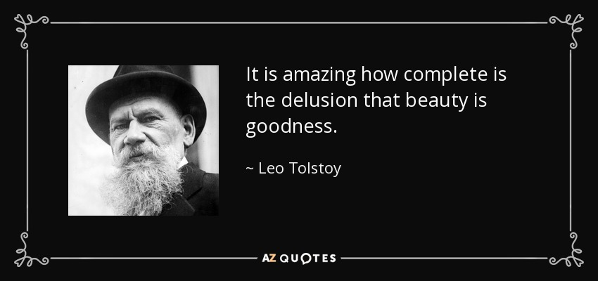 https://i2.wp.com/www.azquotes.com/picture-quotes/quote-it-is-amazing-how-complete-is-the-delusion-that-beauty-is-goodness-leo-tolstoy-29-54-98.jpg