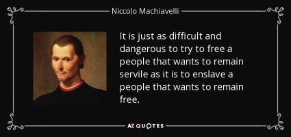 Niccolo Machiavelli quote: It is just as difficult and dangerous to try  to...
