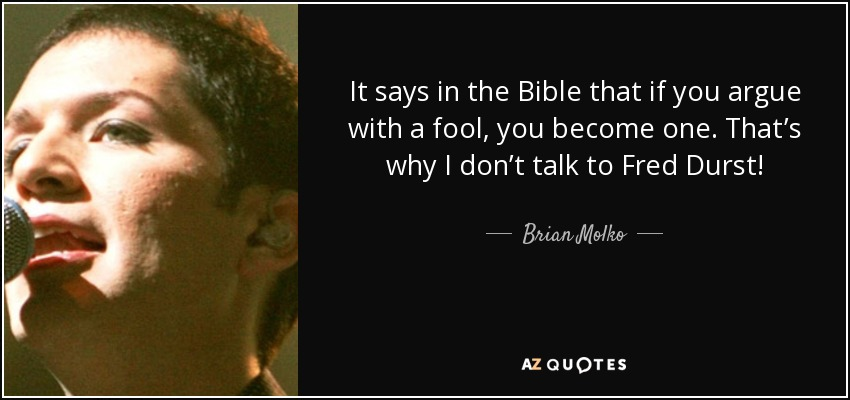 Dont Argue Fool Bible