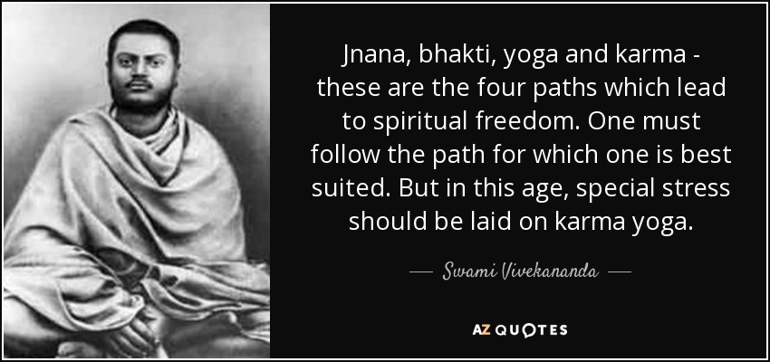 One Must Follow The Path For Which Is Best Suited But In This Age Special Stress Should Be Laid On Karma Yoga
