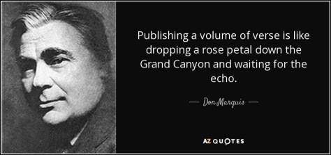 Image result for maquis Publishing a volume of poetry is like dropping a rose petal down the Grand Canyon and waiting for the echo.