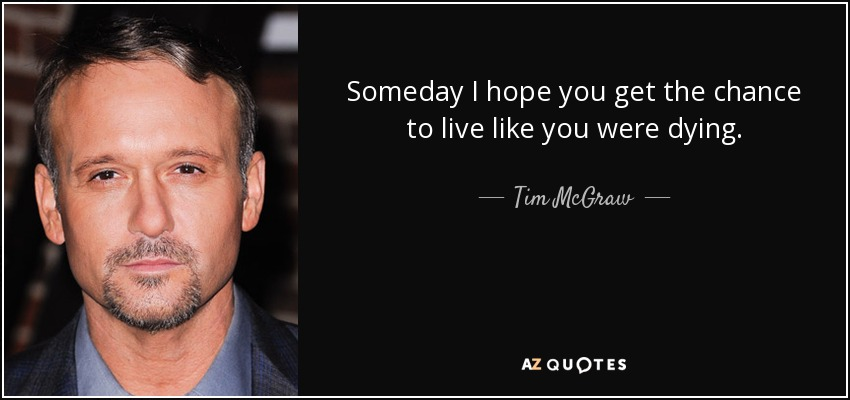 Image result for images from tim mcgraw live like you were dying