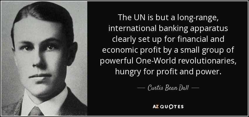 https://i2.wp.com/www.azquotes.com/picture-quotes/quote-the-un-is-but-a-long-range-international-banking-apparatus-clearly-set-up-for-financial-curtis-bean-dall-67-96-88.jpg