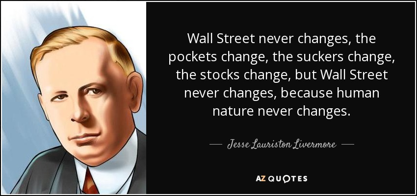 Image result for Jesse Livermore, human nature does not change